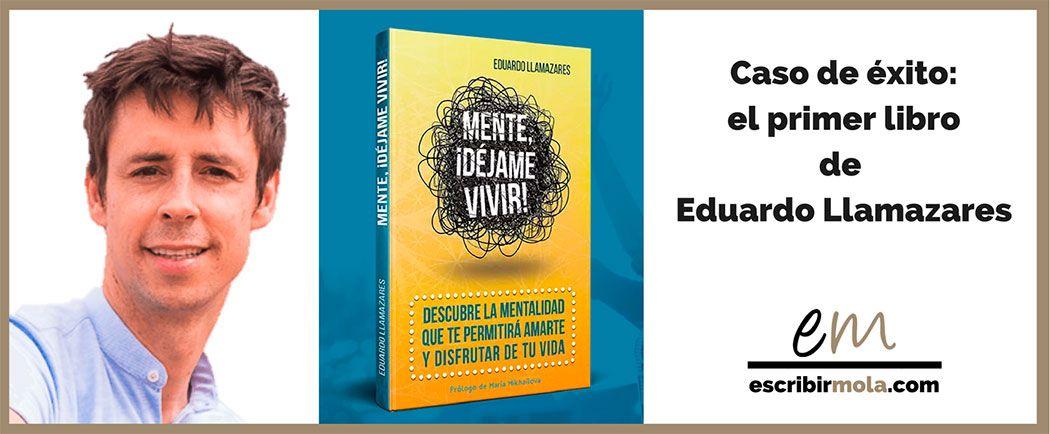 Caso de éxito: el primer libro de Eduardo Llamazares