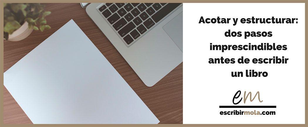 Dos pasos imprescindibles antes de escribir un libro