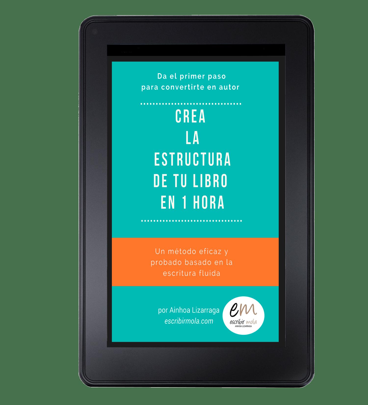 """ebook: """"Crea la estructura de tu libro en 1 hora"""" escribirmola.com"""